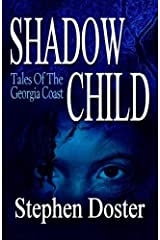 Shadow Child: Tales of the Georgia Coast Paperback