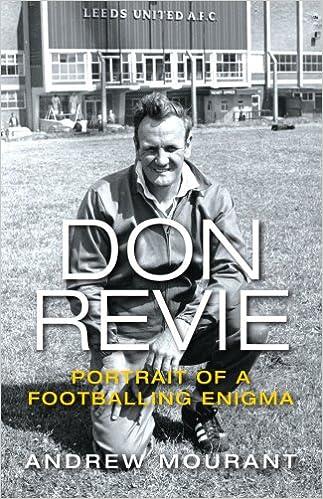 Don Revie: Portrait of a Footballing Enigma