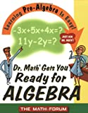 Dr. Math Gets You Ready for Algebra, Math Forum Staff, 0471225568