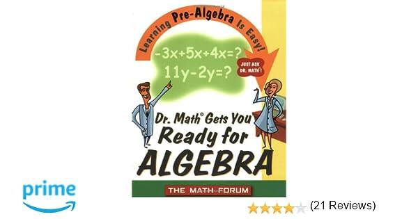 Dr. Math Gets You Ready for Algebra: Learning Pre-Algebra Is Easy ...