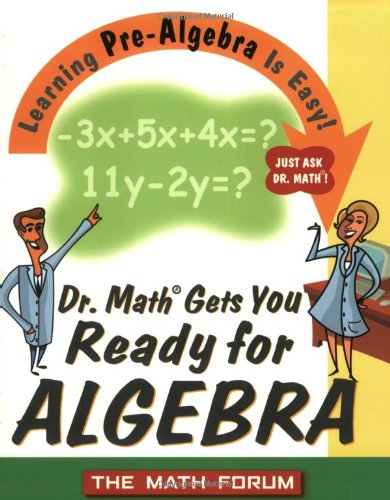 Dr. Math Gets You Ready for Algebra: Learning Pre-Algebra Is Easy ...