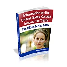Information on the United States–Canada Income Tax Treaty: Tax Bible Series 2016