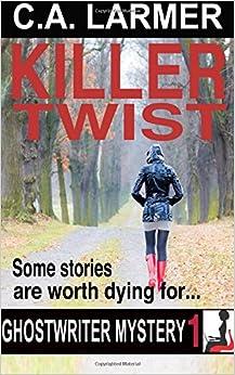 Book Killer Twist: A Ghostwriter Mystery: Volume 1