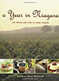 A Year in Niagara: The People and Food of Wine Country