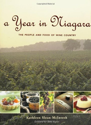 A Year in Niagara: The People and Food of Wine Country by Kathleen Sloan-McIntosh