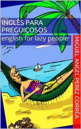 Inglês para Preguiçosos - English for Lazy People. (Mnemônica Livro 3)