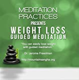 Fast Weight Loss Using Guided Meditation