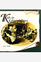 Kids in Colonial Times (Kids Throughout History) Library Binding