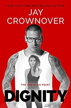 Dignity (The Breaking Point Book 2) by [Crownover, Jay]