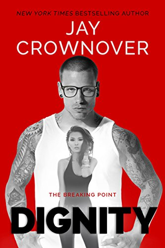Dignity (The Breaking Point Book 2) (Best Places To Hide Tattoos For Guys)