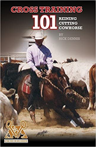 Book Cross Training 101 Reining, Cutting, Cow Horse by Richard E. Dennis (2015-05-15)