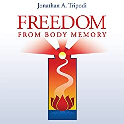 Freedom from Body Memory