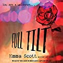 Full Tilt: Full Tilt Duet Series, Book 1 Audiobook by Emma Scott Narrated by Nelson Hobbs, Caitlin Kelly