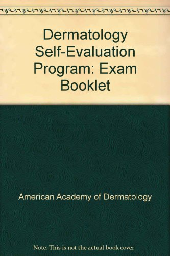 Dermatology Self-Evaluation Program: Exam Booklet