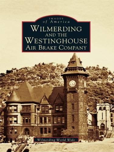 Wilmerding and the Westinghouse Air Brake Company (Images of America)