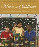 Music in Childhood : From Preschool Through the Elementary Grades (Book Only), Campbell, Patricia Shehan and Scott-Kassner, Carol, 1285160142