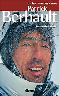 Un homme des cimes : Patrick Berhault par Jean-Michel Asselin