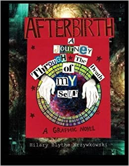 Afterbirth: A Journey Through the Death of My Self by Hilary Krzywkowski (2013-10-22)