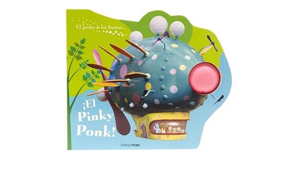 El Pinky Ponk! (Infantil (timun Mas)): Amazon.es: El Jardín de los Sueños: Libros