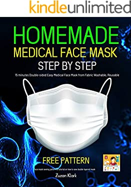 HOMEMADE MEDICAL FACE MASK: FREE PATTERN DOWNLOAD - How to made 15 Minutes Double-Side Easy Medical Face Mark From Fabric Washable, Reuseable with filter ... Pattern. (Respiratory Diseases Book 1)