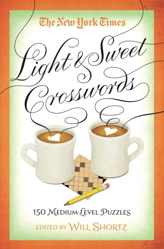 The New York Times Light & Sweet Crosswords: 150 Medium-Level Puzzles