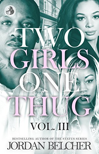 Two Girls One Thug Vol. 3