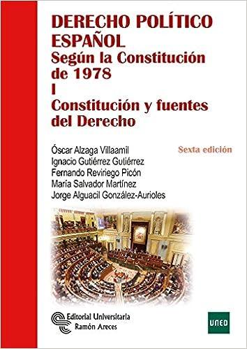 Derecho Político Español Según La Constitución De 1978: Derecho Político Español. Tomo I por Óscar Alzaga Villaamil epub