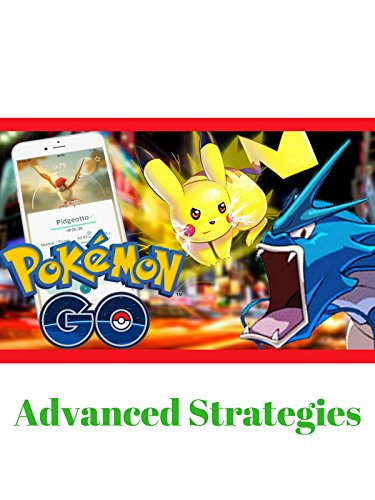 Pokémon Go Advanced Strategies (Pokemon Video)