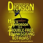 The Hag's Handbook to a Trouble-Free Thanksgiving Tot-Roast | Richard Alan Dickson