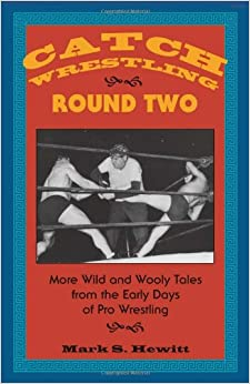 Book Catch Wrestling, Round Two: More Wild and Wooly Tales From the Early Days of Pro Wrestling