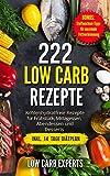 222 Low Carb Rezepte: Kohlenhydratfreie Rezepte für Frühstück, Mittagessen, Abendessen und Desserts inkl. 14 Tage Diätplan (German Edition)