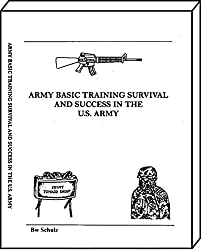 Army Basic Training Survival and Success in the US Army