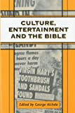 Culture, Entertainment, and the Bible (JSOT Supplement), George, Jr. Aichele, 184127075X