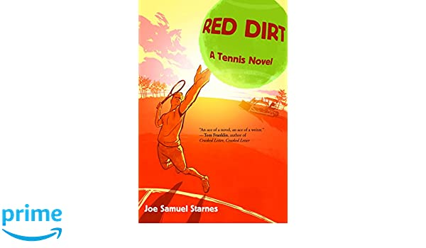 Red Dirt: A Tennis Novel: Amazon.es: Joe Samuel Starnes ...