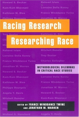 Racing Research, Researching Race: Methodological Dilemmas in Critical Race Studies (Researching Race)