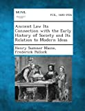 Ancient Law Its Connection with the Early History of Society and Its Relation to Modern Ideas, Henry Sumner Maine and Frederick Pollock, 1289352593