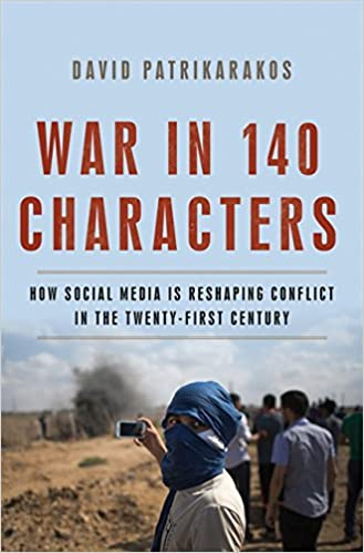 cover image War in 140 Characters: How Social Media Is Reshaping Conflict in the Twenty-First Century