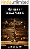 Murder on a Sunday Morning: A Case Study