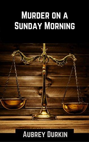 Book: Murder on a Sunday Morning - A Case Study by Aubrey Durkin