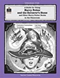 A Guide for Using Harry Potter and the Sorcerer's Stone and Other Harry Potter Books in the Classroom, Michelle Bryer, 1576906388