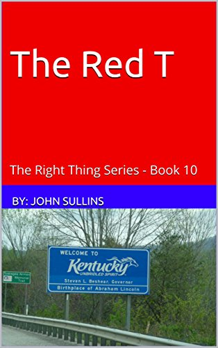 The Red T: The Right Thing Series - Book 10 by [Sullins, John]