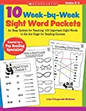 10 Week-by-Week Sight Word Packets: An Easy System for Teaching 100 Important Sight Words to Set the Stage for Reading Success