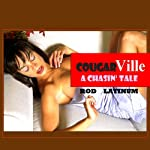 CougarVille: A Chasin' Tale | Rod Platinum