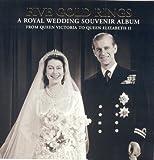 Five Gold Rings: A Royal Wedding Souvenir Album from Queen Victoria to Queen Elizabeth II