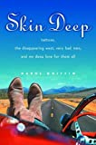 img - for Skin Deep: Tattoos, the Disappearing West, Very Bad Men, and My Deep Love for Them All by Griffin Karol (2003-10-06) Hardcover book / textbook / text book