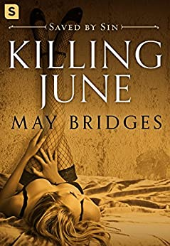 Killing June: A Dark Romance (Saved By Sin) by [Bridges, May]