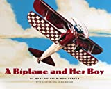 A Biplane and Her Boy, Mary Coleman-Woolslayer, 0984478507