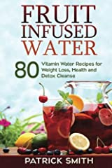 Delicious No-Calorie Alternatives to Soda for Low Cholesterol, Weight Loss, and General Health 80 Recipes for Fruit Infused Water to Lose Weight and Health Dear friend,Fruit infused water is the combination of the health benefits and taste of...