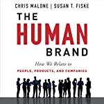 The Human Brand: How We Relate to People, Products, and Companies | Chris Malone,Susan T. Fiske