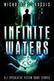 Book cover image for Infinite Waters: 9+1 Speculative Fiction Short Stories
